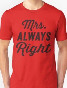 Mrs. Always Right / Mr. Never Right 1/2, Black ink   Couples Matching Shirts, Just Married, Funny Marriage Quotes Unisex T-Shirt