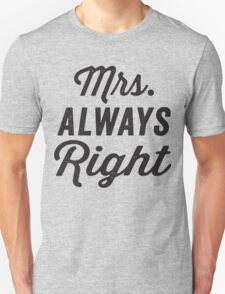 Mrs. Always Right / Mr. Never Right 1/2, Black ink | Couples Matching Shirts, Just Married, Funny Marriage Quotes Unisex T-Shirt
