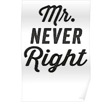 Mr. Never Right / Mrs. Always Right 2/2, Black ink   Couples Matching Shirts, Just Married, Funny Marriage Quotes Poster