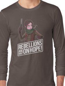 Rebellions Are Built On Hope Long Sleeve T-Shirt