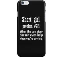 SHORT GIRL PROBLEM #24 iPhone Case/Skin