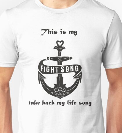 fight song Unisex T-Shirt
