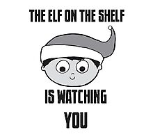 The Elf on the Shelf is Watching You Photographic Print