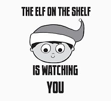 The Elf on the Shelf is Watching You Unisex T-Shirt