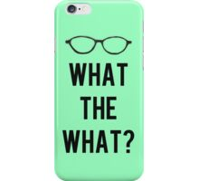 What the What? iPhone Case/Skin