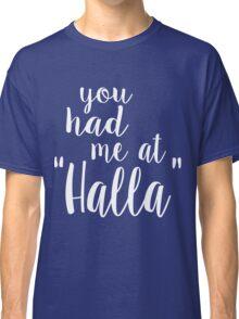You Had Me at Halla - Black Classic T-Shirt
