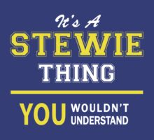 It's A STEWIE thing, you wouldn't understand !! by satro