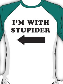 I'm With Stupid / I'm With Stupider 1/2, Black Ink | Funny Best Friends Shirts, Bff, Besties Stuff T-Shirt