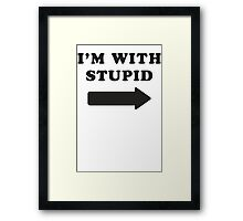 I'm With Stupid / I'm With Stupider 2/2, Black Ink | Funny Best Friends Shirts, Bff, Besties Stuff Framed Print