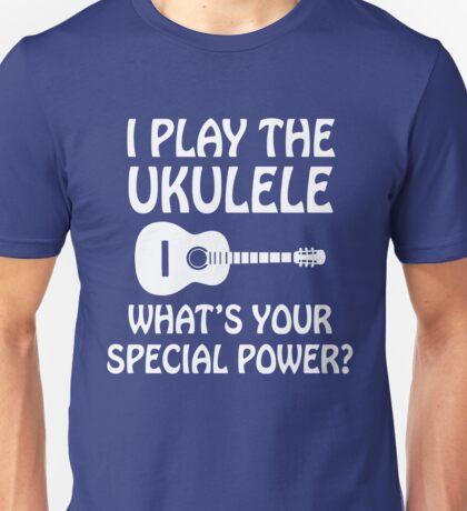 I Play Ukulele  Unisex T-Shirt
