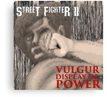 Vulgur Display of Street Fighter Canvas Print
