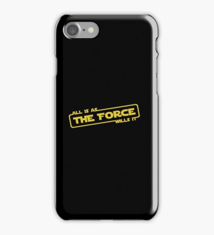 "Star Wars - ""All is as the force wills it..."" iPhone Case/Skin"