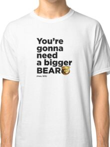 ROBUST Bear boat quote Classic T-Shirt