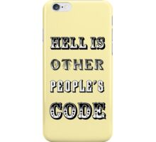 Hell is other people's code iPhone Case/Skin