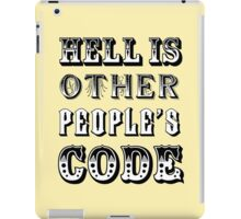 Hell is other people's code iPad Case/Skin