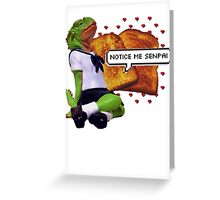 notice me senpai Greeting Card