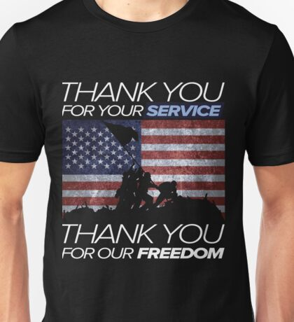 THANK YOU FOR YOUR SERVICE - THANK YOU FOR OUR FREEDOM Unisex T-Shirt