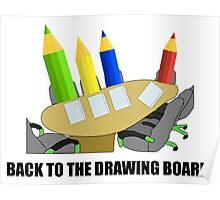 Back To The Drawing Board Poster