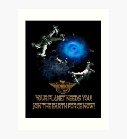 Planet Earth Needs YOU Art Print