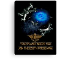 Planet Earth Needs YOU Canvas Print
