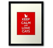 KEEP CALM - Keep Calm and Love Cats Framed Print