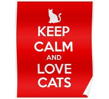 KEEP CALM - Keep Calm and Love Cats Poster