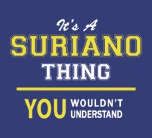 It's A SURIANO thing, you wouldn't understand !! by satro