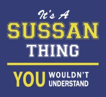 It's A SUSSAN thing, you wouldn't understand !! by satro