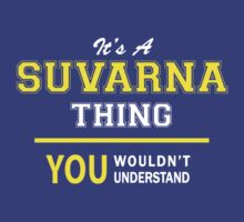 It's A SUVI thing, you wouldn't understand !! by satro