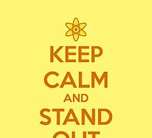 KEEP CALM - Keep Calm and Stand Out // Goofy Movie Powerline by hocapontas