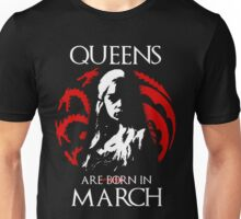 QUEENS ARE BORN IN MARCH GOT Unisex T-Shirt