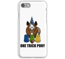 One Trick Pony iPhone Case/Skin