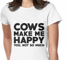 Cows make me happy Womens Fitted T-Shirt