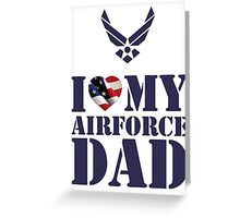 I LOVE MY AIRFORCE DAD - 2 Greeting Card