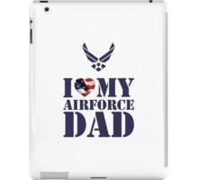 I LOVE MY AIRFORCE DAD - 2 iPad Case/Skin