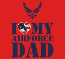 I LOVE MY AIRFORCE DAD - 2 Kids Clothes