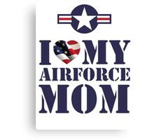 I LOVE MY AIRFORCE MOM Canvas Print