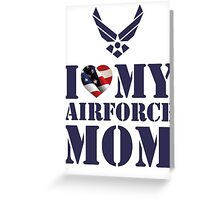 I LOVE MY AIRFORCE MOM Greeting Card