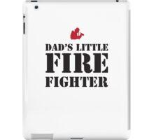 DAD'S LITTLE FIREFIGHTER iPad Case/Skin