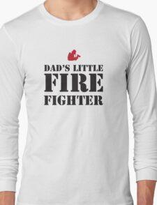 DAD'S LITTLE FIREFIGHTER Long Sleeve T-Shirt