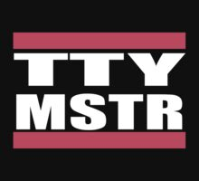 TTY MSTER by RltyBtsGrphcs