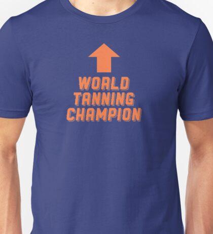 World Tanning Champion Unisex T-Shirt