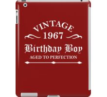 Vintage 1967 Birthday Boy Aged To Perfection iPad Case/Skin