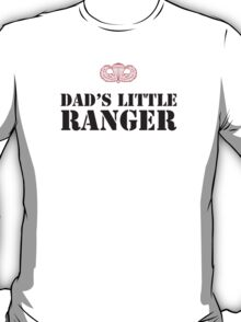 DAD'S LITTLE RANGER - 1 T-Shirt