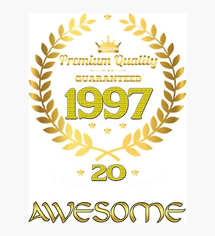 Born In 1997 Awesome Photographic Print