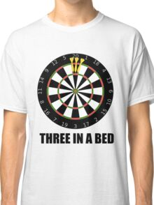 3 In A Bed (a dartboard bed)! Classic T-Shirt