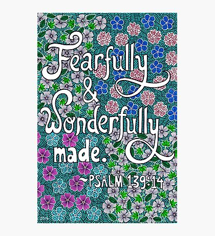 Fearfully And Wonderfully Made, Psalm Bible Verse, Lettering, Flower And Leaf Doodle, Inspirational Photographic Print