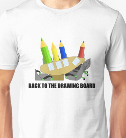 Back To The Drawing Board Unisex T-Shirt