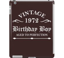 Vintage 1972 Birthday Boy Aged To Perfection iPad Case/Skin