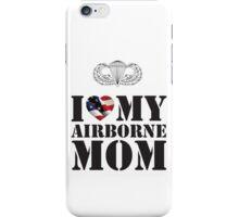 I LOVE MY AIRBORNE MOM iPhone Case/Skin